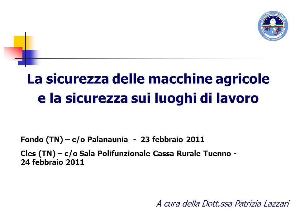 by Dott.ssa P.Lazzari - Fondo/Cles - 2011 2 Il comparto dellagricoltura presenta numerosi problemi che riguardano la tutela della salute e la sicurezza del lavoro.