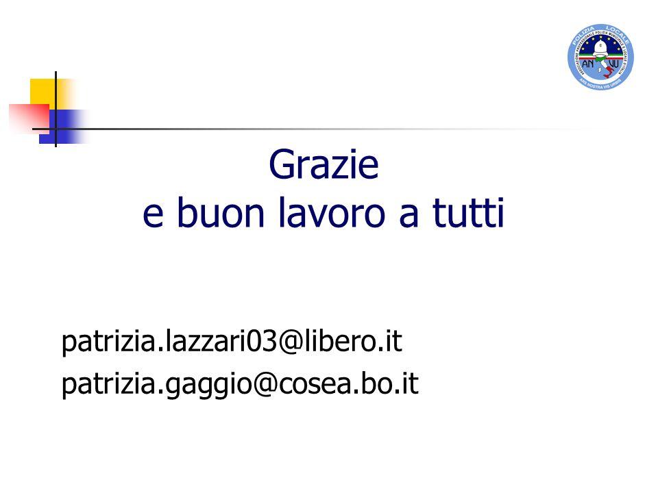 Grazie e buon lavoro a tutti patrizia.lazzari03@libero.it patrizia.gaggio@cosea.bo.it