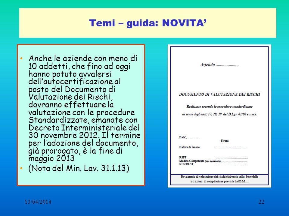13/04/201422 Temi – guida: NOVITA Anche le aziende con meno di 10 addetti, che fino ad oggi hanno potuto avvalersi dellautocertificazione al posto del