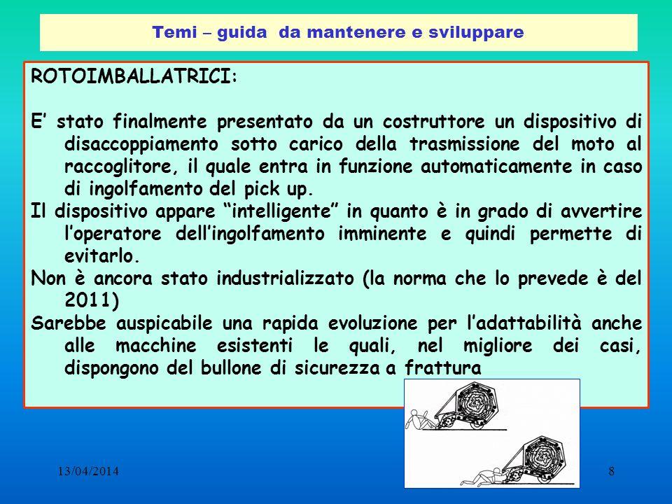13/04/20148 Temi – guida da mantenere e sviluppare ROTOIMBALLATRICI: E stato finalmente presentato da un costruttore un dispositivo di disaccoppiament