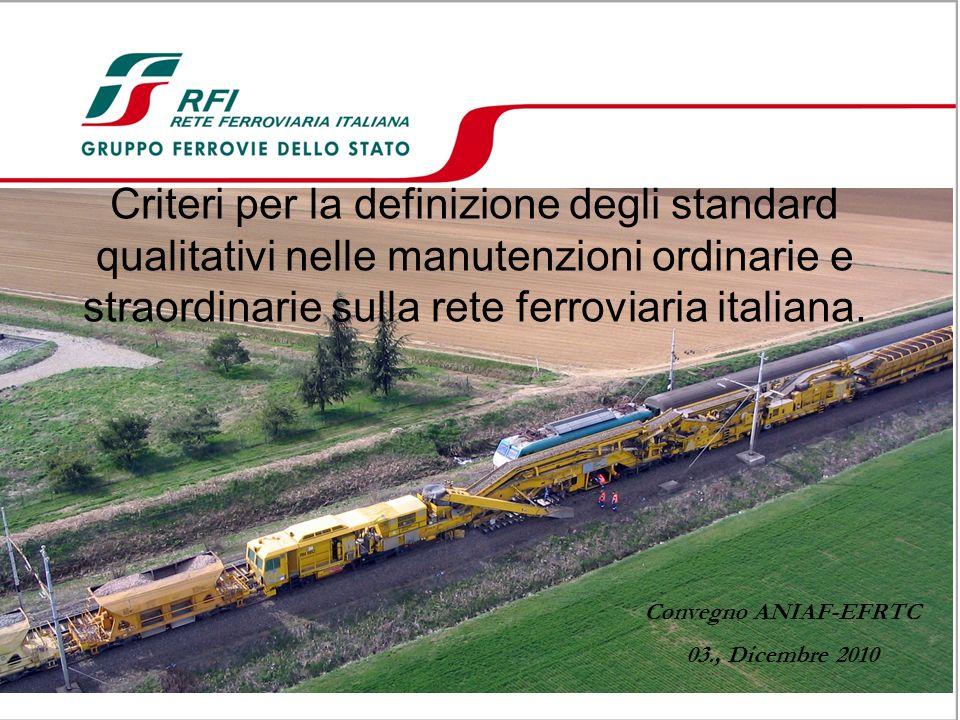 Criteri per la definizione degli standard qualitativi nelle manutenzioni ordinarie e straordinarie sulla rete ferroviaria italiana. Convegno ANIAF-EFR