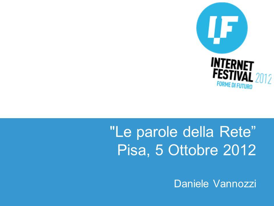 Le parole della Rete Pisa, 5 Ottobre 2012 Daniele Vannozzi