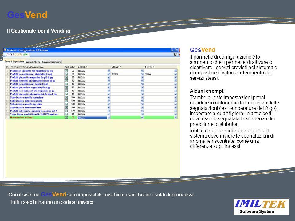 GesVend Il pannello di configurazione è lo strumento che ti permette di attivare o disattivare i servizi previsti nel sistema e di impostare i valori