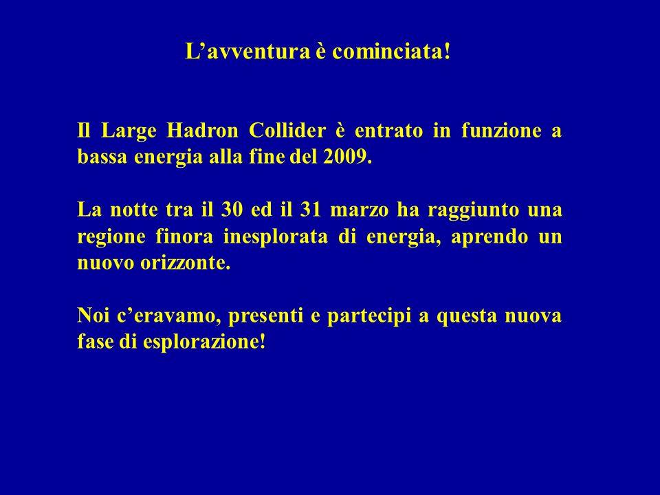 Il Large Hadron Collider è entrato in funzione a bassa energia alla fine del 2009. La notte tra il 30 ed il 31 marzo ha raggiunto una regione finora i