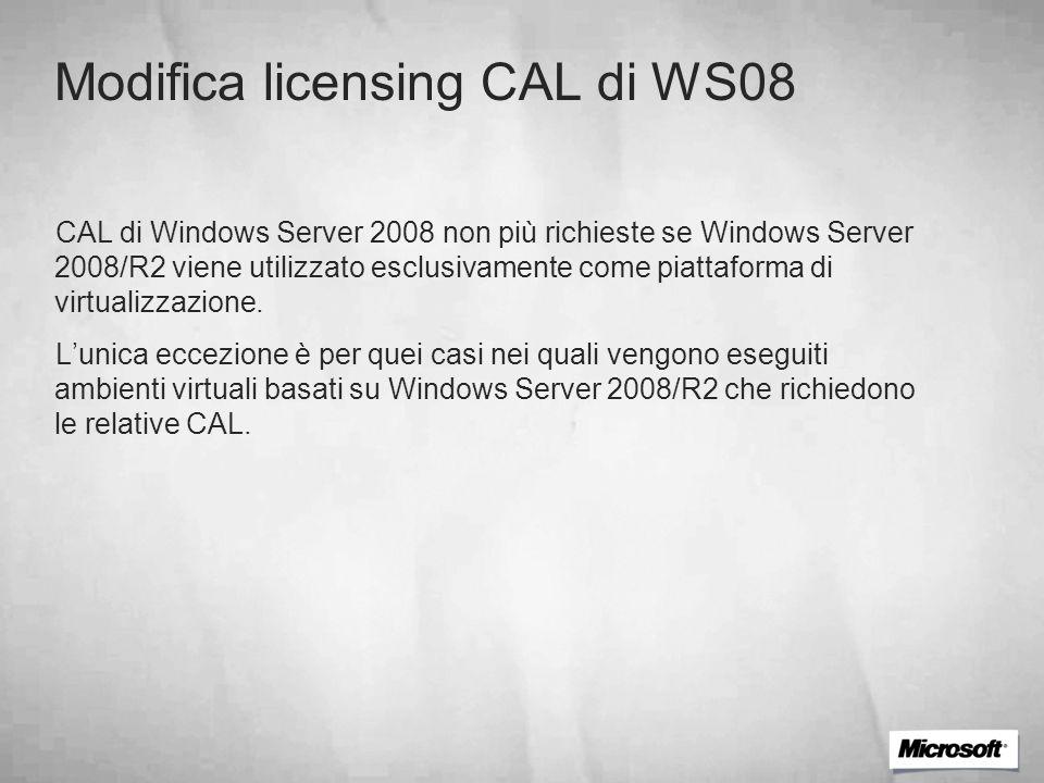 Modifica licensing CAL di WS08 CAL di Windows Server 2008 non più richieste se Windows Server 2008/R2 viene utilizzato esclusivamente come piattaforma