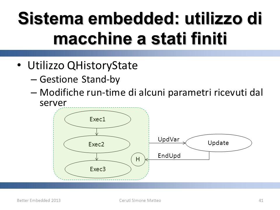 Utilizzo QHistoryState – Gestione Stand-by – Modifiche run-time di alcuni parametri ricevuti dal server Better Embedded 2013Ceruti Simone Matteo41 Exe