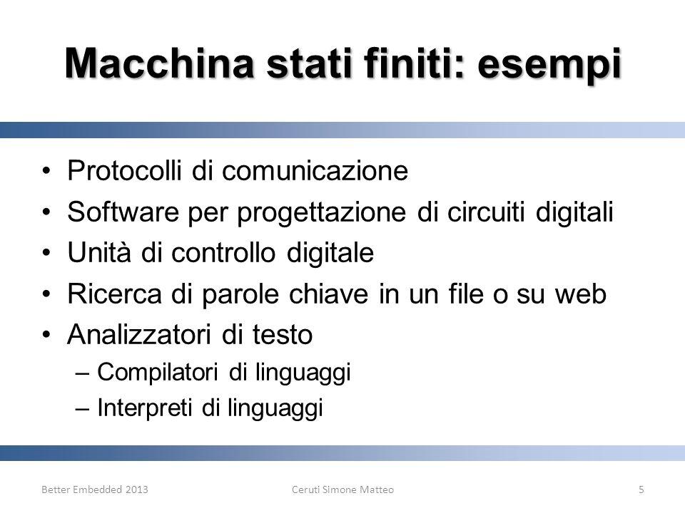 Macchina stati finiti: esempi Protocolli di comunicazione Software per progettazione di circuiti digitali Unità di controllo digitale Ricerca di parol