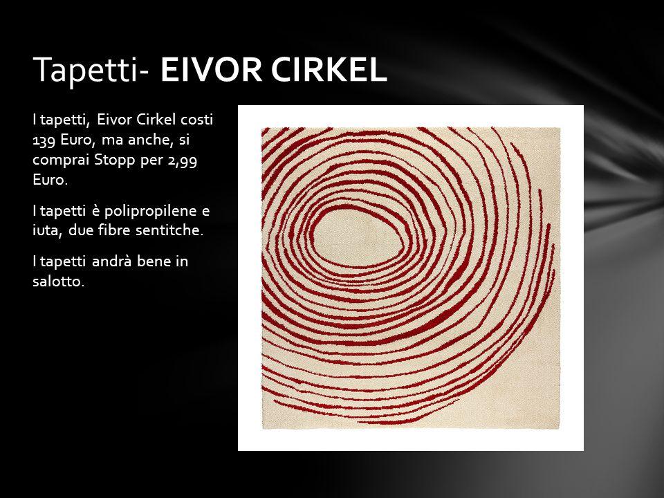 I tapetti, Eivor Cirkel costi 139 Euro, ma anche, si comprai Stopp per 2,99 Euro. I tapetti è polipropilene e iuta, due fibre sentitche. I tapetti and