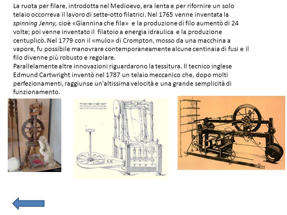 La ruota per filare, introdotta nel Medioevo, era lenta e per rifornire un solo telaio occorreva il lavoro di sette-otto filatrici. Nel 1765 venne inv