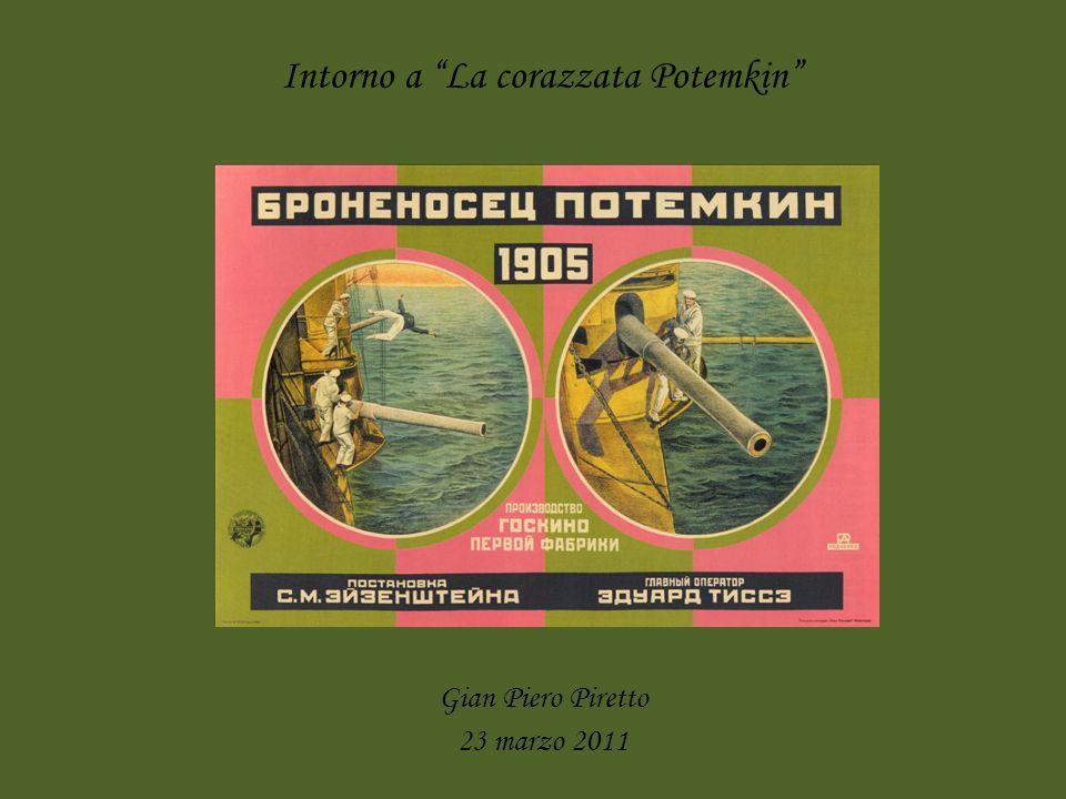 Intorno a La corazzata Potemkin Gian Piero Piretto 23 marzo 2011