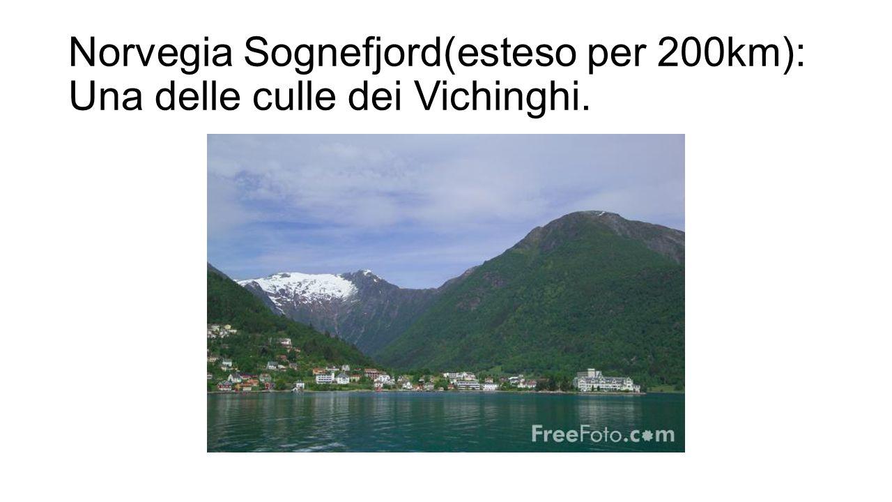 Norvegia Sognefjord(esteso per 200km): Una delle culle dei Vichinghi.