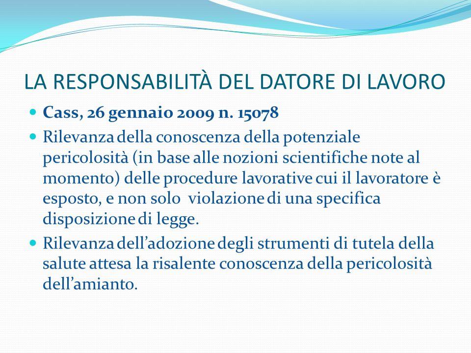 LA RESPONSABILITÀ DEL DATORE DI LAVORO Cass, 26 gennaio 2009 n. 15078 Rilevanza della conoscenza della potenziale pericolosità (in base alle nozioni s
