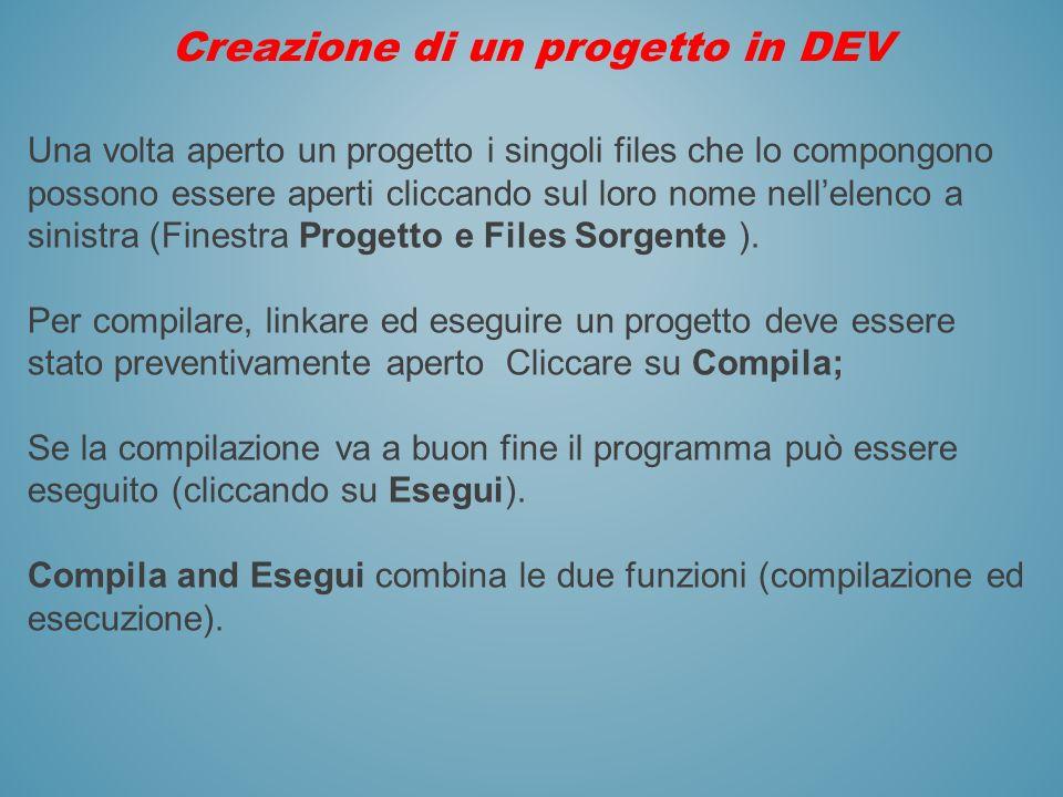 Creazione di un progetto in DEV Una volta aperto un progetto i singoli files che lo compongono possono essere aperti cliccando sul loro nome nellelenc