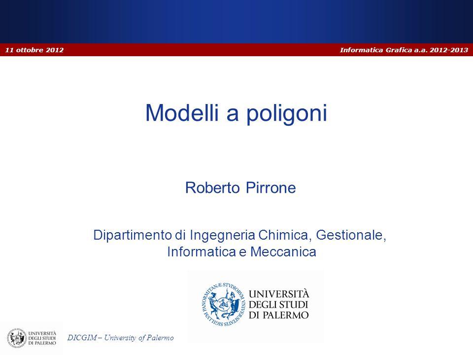 Informatica Grafica a.a. 2012-2013 DICGIM – University of Palermo Dipartimento di Ingegneria Chimica, Gestionale, Informatica e Meccanica Modelli a po