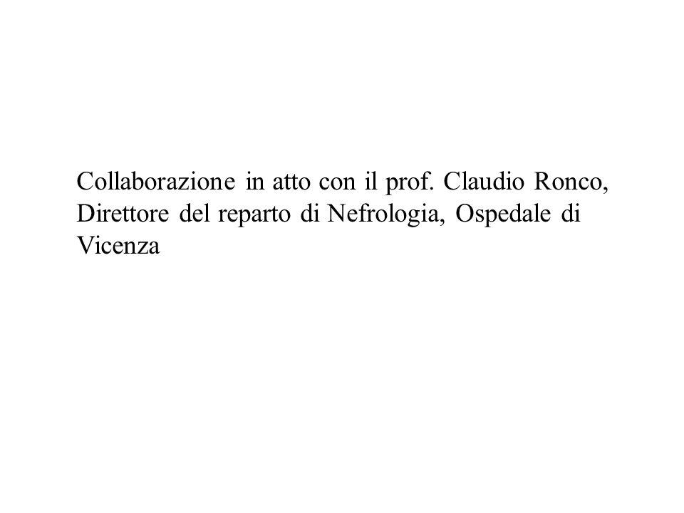 Collaborazione in atto con il prof. Claudio Ronco, Direttore del reparto di Nefrologia, Ospedale di Vicenza