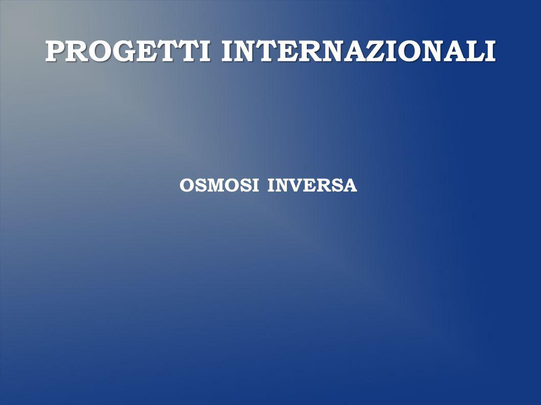 PROGETTI INTERNAZIONALI OSMOSI INVERSA