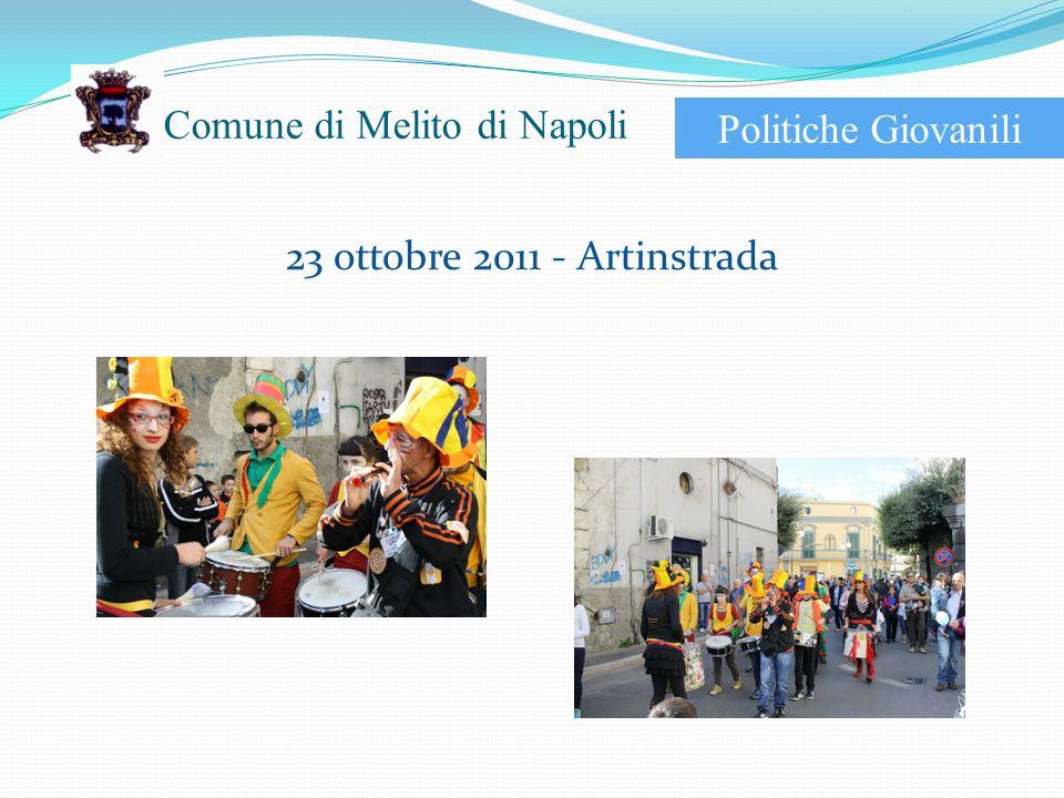 Comune di Melito di Napoli 23 ottobre 2011 - Artinstrada Politiche Giovanili