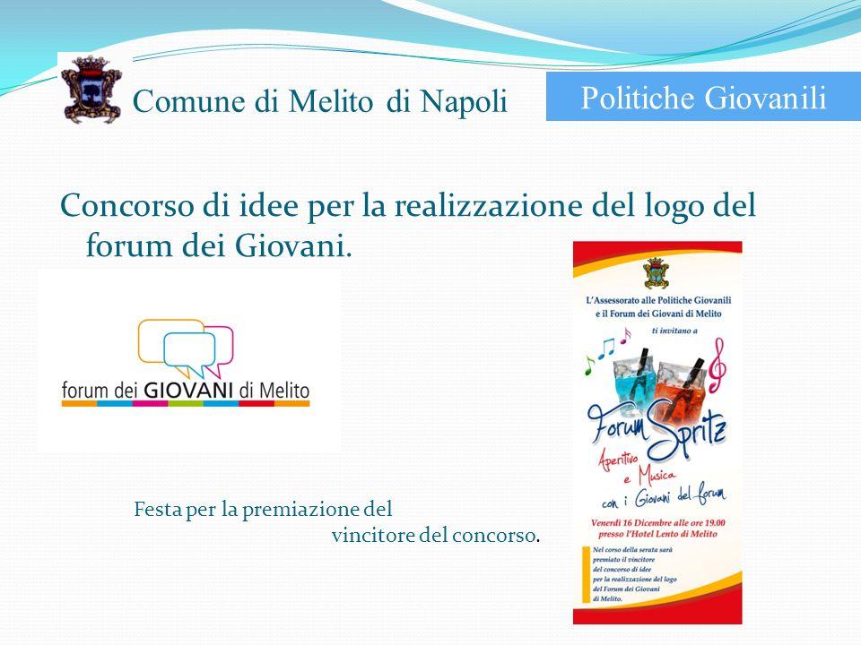 Comune di Melito di Napoli Concorso di idee per la realizzazione del logo del forum dei Giovani.