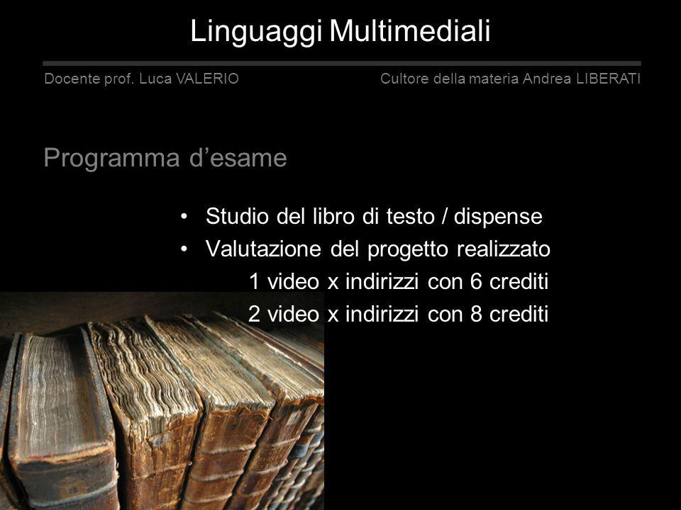 Studio del libro di testo / dispense Valutazione del progetto realizzato 1 video x indirizzi con 6 crediti 2 video x indirizzi con 8 crediti Linguaggi