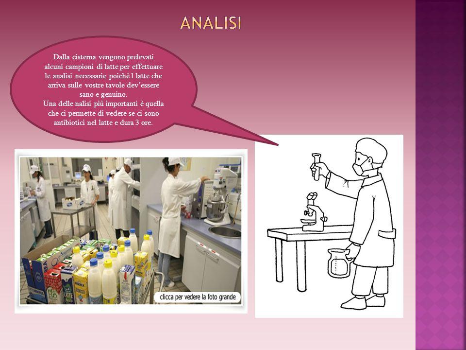 Dalla cisterna vengono prelevati alcuni campioni di latte per effettuare le analisi necessarie poichè l latte che arriva sulle vostre tavole devessere