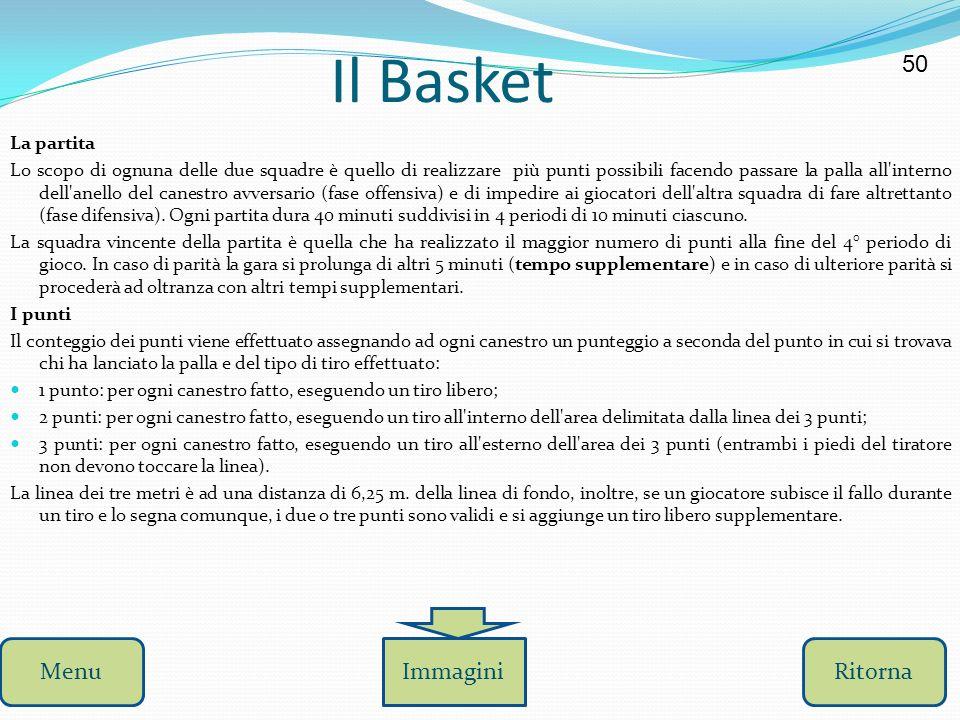 Il Basket 49 La pallacanestro, conosciuta anche come basket è uno sport di squadra in cui due squadre di cinque giocatori ciascuna si affrontano per s
