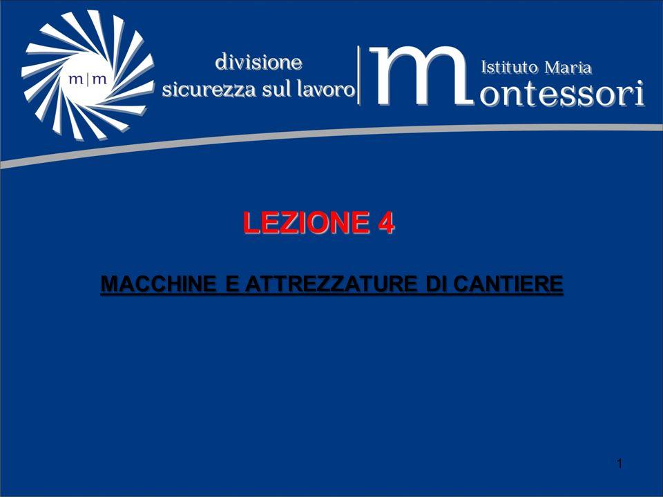 LEZIONE 4 MACCHINE E ATTREZZATURE DI CANTIERE 1