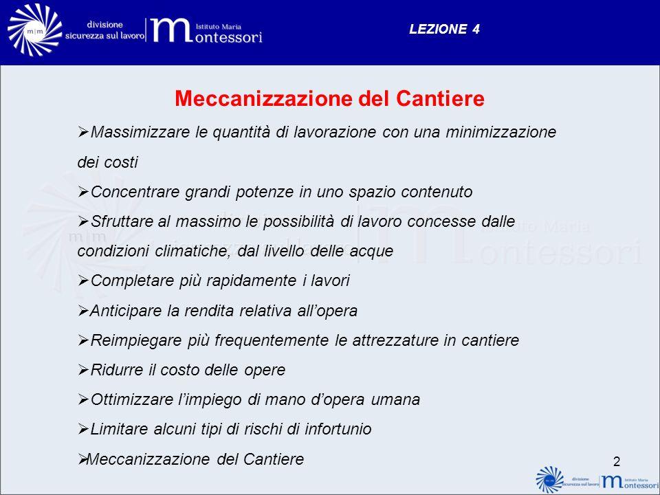 LEZIONE 4 3 Macchine e infortuni Nel 2007 circa la metà degli infortuni sono stati causati in Italia da macchine, attrezzature e veicoli.