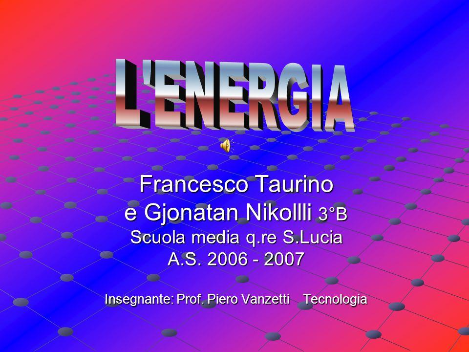 Francesco Taurino e Gjonatan Nikollli 3°B Scuola media q.re S.Lucia A.S.
