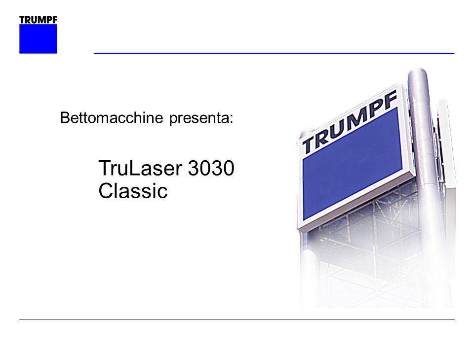 Riunione Capi Area 20.12.06 TruLaser 3030 Classic La macchina più economica e conveniente tra le macchine Trumpf di taglio laser TruLaser 3030 Classic