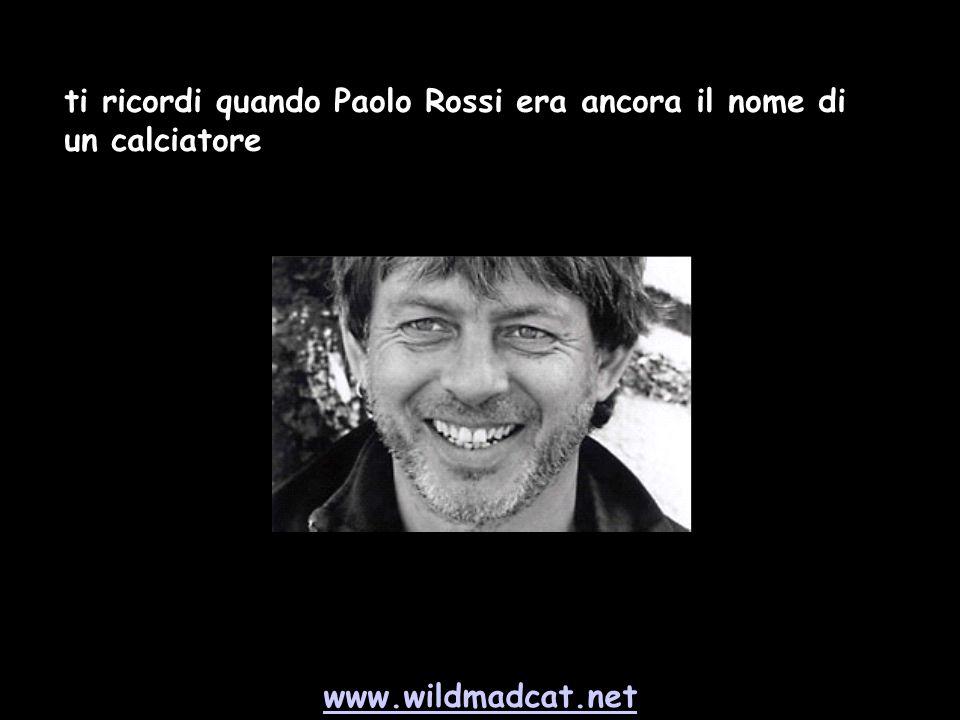 www.wildmadcat.net ti ricordi quando Paolo Rossi era ancora il nome di un calciatore