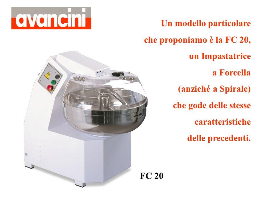 Un modello particolare che proponiamo è la FC 20, un Impastatrice a Forcella (anziché a Spirale) che gode delle stesse caratteristiche delle precedent