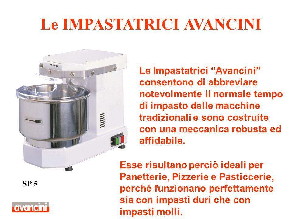 Le Impastatrici Avancini consentono di abbreviare notevolmente il normale tempo di impasto delle macchine tradizionali e sono costruite con una meccan