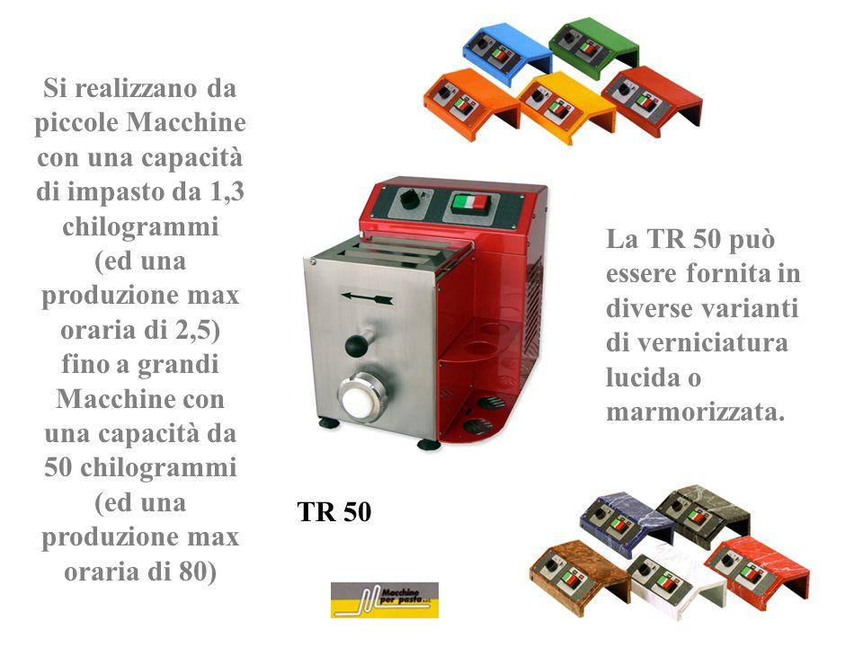Si realizzano da piccole Macchine con una capacità di impasto da 1,3 chilogrammi (ed una produzione max oraria di 2,5) fino a grandi Macchine con una