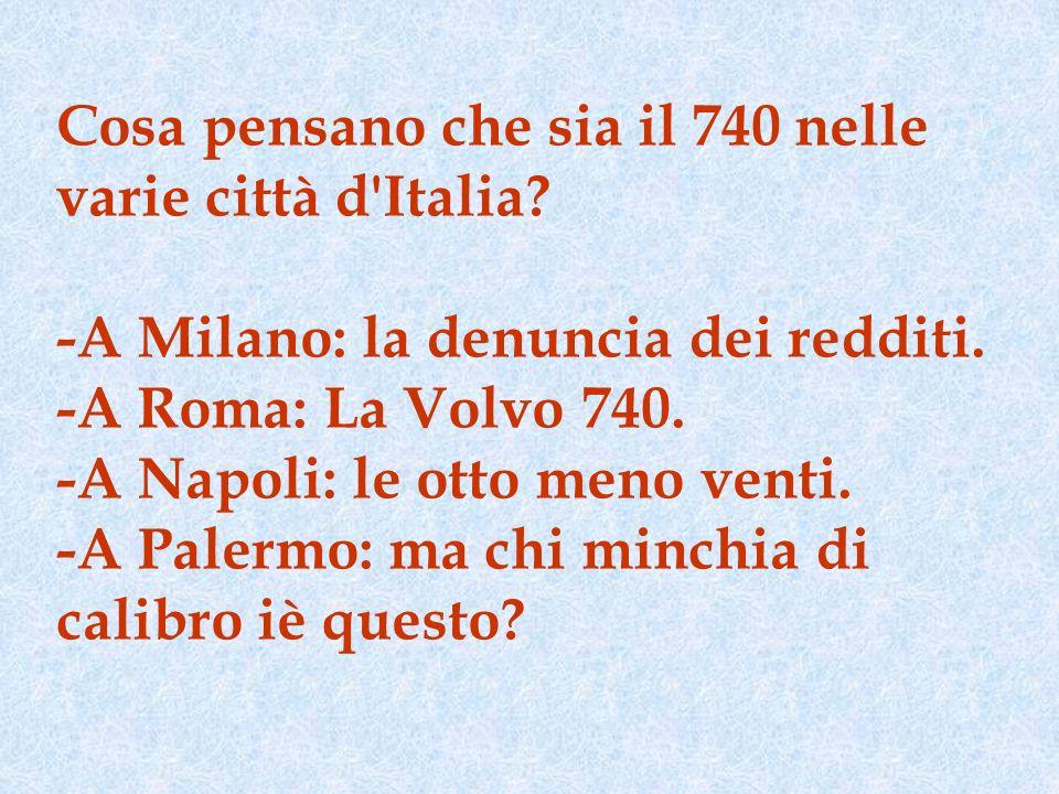 Cosa pensano che sia il 740 nelle varie città d Italia.