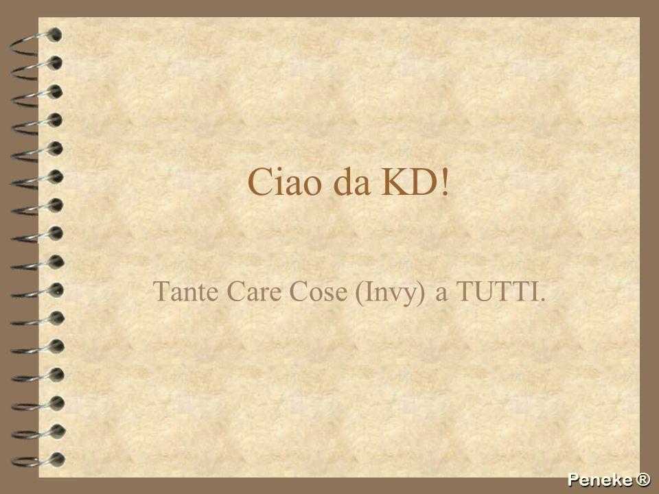 Ciao da KD! Tante Care Cose (Invy) a TUTTI.