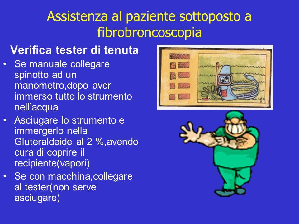 Assistenza al paziente sottoposto a fibrobroncoscopia Verifica tester di tenuta Se manuale collegare spinotto ad un manometro,dopo aver immerso tutto