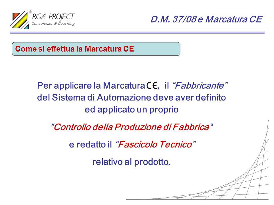 Per applicare la Marcatura, il Fabbricante del Sistema di Automazione deve aver definito ed applicato un proprio Controllo della Produzione di Fabbric