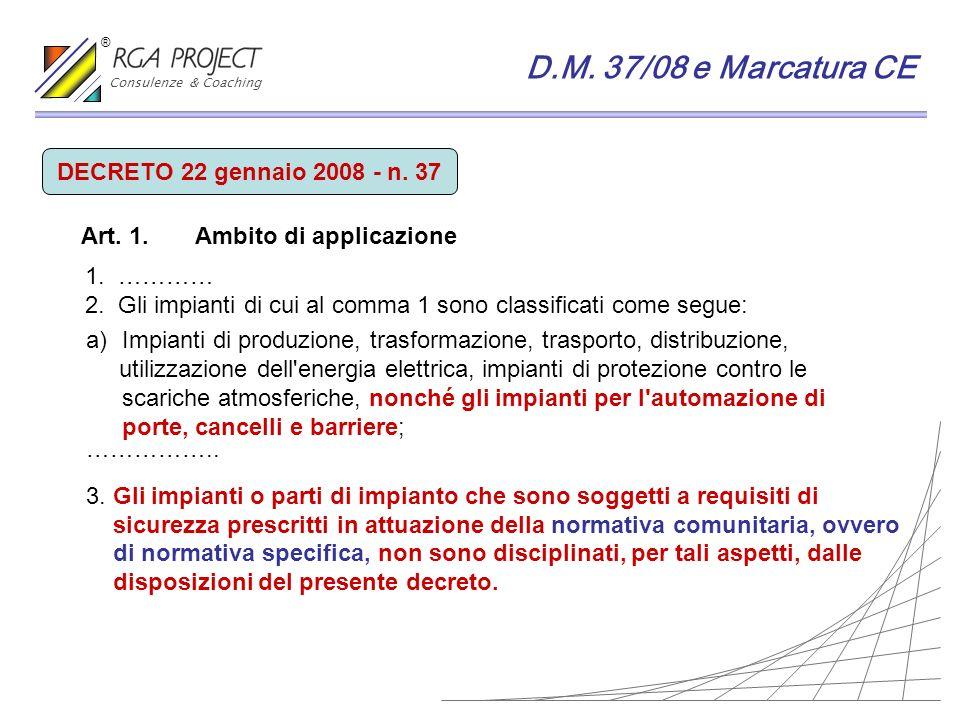 a)Impianti di produzione, trasformazione, trasporto, distribuzione, utilizzazione dell'energia elettrica, impianti di protezione contro le scariche at