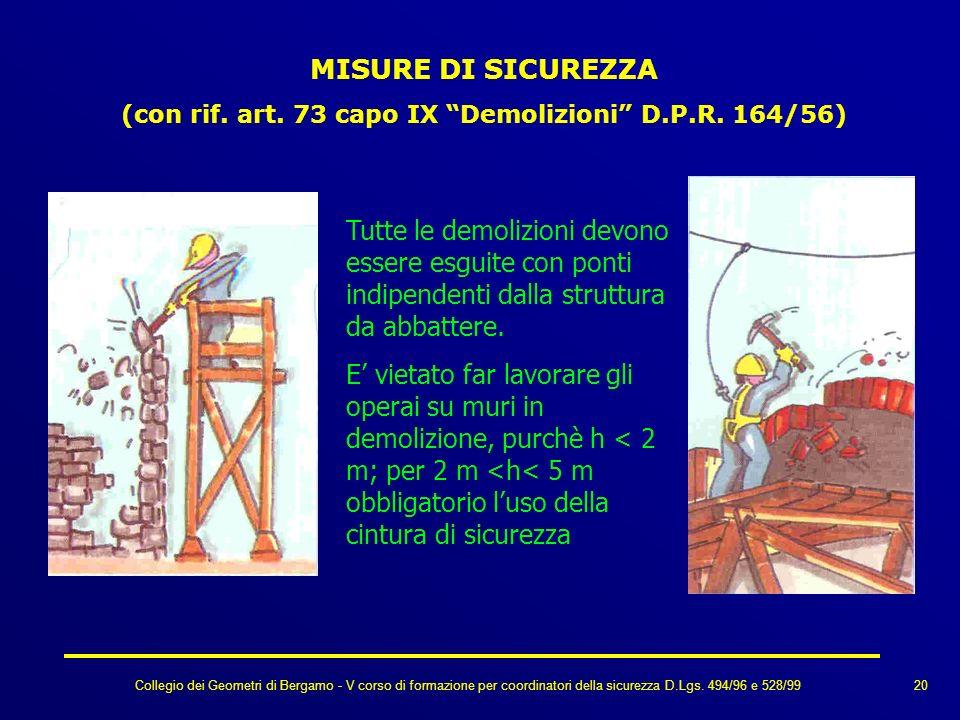 Collegio dei Geometri di Bergamo - V corso di formazione per coordinatori della sicurezza D.Lgs. 494/96 e 528/99 MISURE DI SICUREZZA (con rif. art. 73