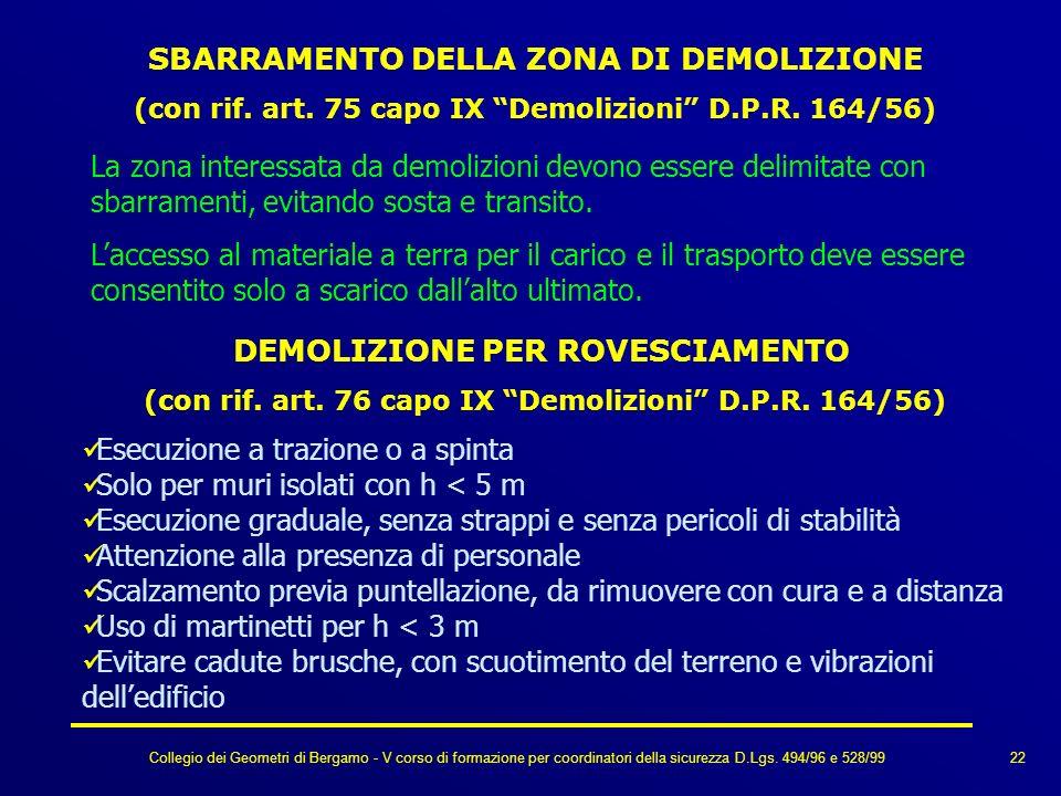 Collegio dei Geometri di Bergamo - V corso di formazione per coordinatori della sicurezza D.Lgs. 494/96 e 528/99 SBARRAMENTO DELLA ZONA DI DEMOLIZIONE