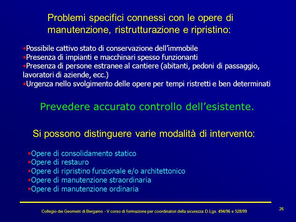 Collegio dei Geometri di Bergamo - V corso di formazione per coordinatori della sicurezza D.Lgs. 494/96 e 528/99 26 Problemi specifici connessi con le