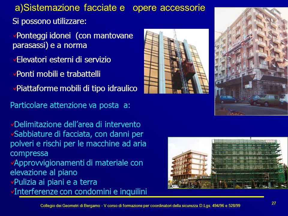 Collegio dei Geometri di Bergamo - V corso di formazione per coordinatori della sicurezza D.Lgs. 494/96 e 528/99 27 a)Sistemazione facciate e opere ac