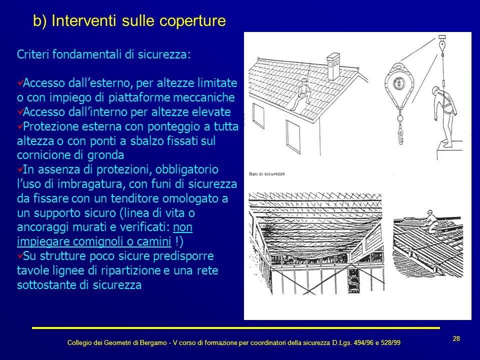 Collegio dei Geometri di Bergamo - V corso di formazione per coordinatori della sicurezza D.Lgs. 494/96 e 528/99 28 b) Interventi sulle coperture Crit