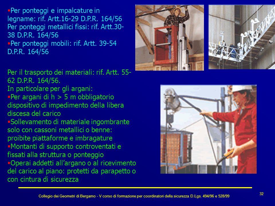 Collegio dei Geometri di Bergamo - V corso di formazione per coordinatori della sicurezza D.Lgs. 494/96 e 528/99 32 Per ponteggi e impalcature in legn