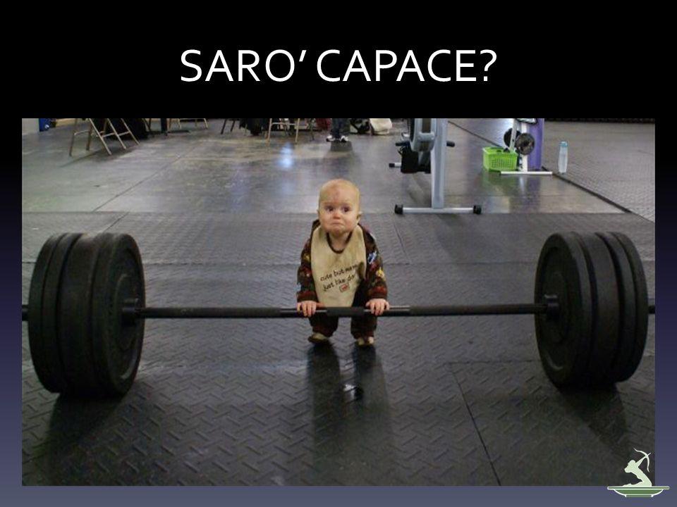SARO CAPACE?