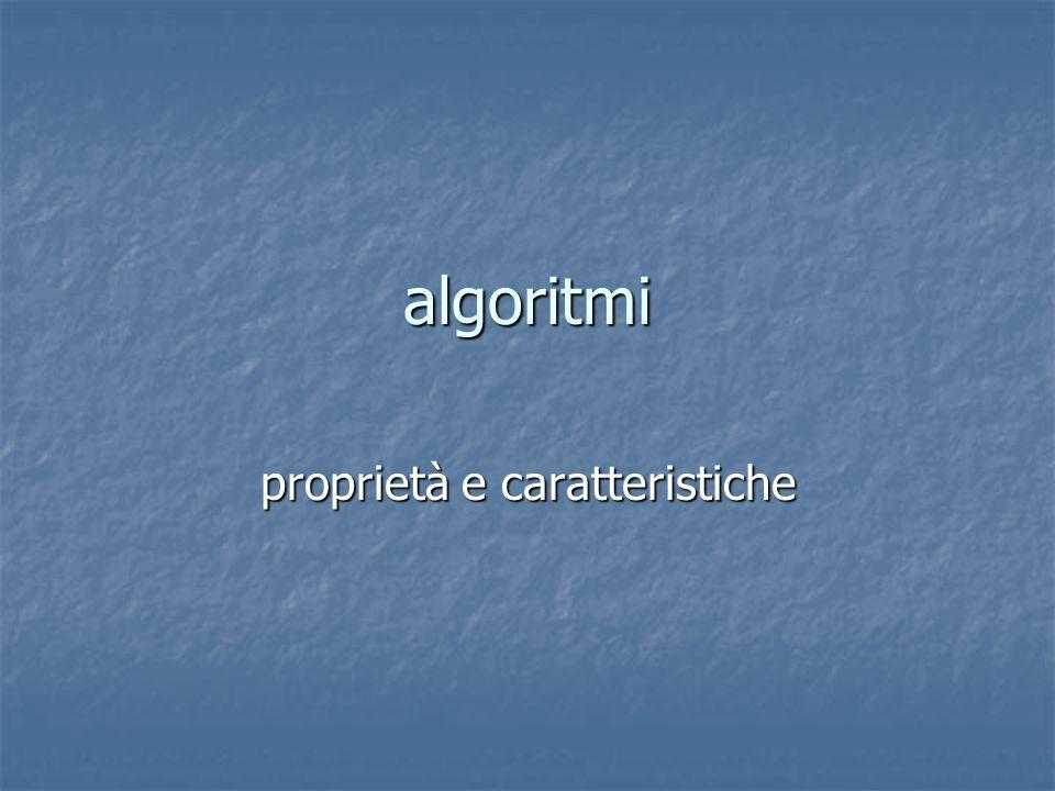 algoritmi proprietà e caratteristiche