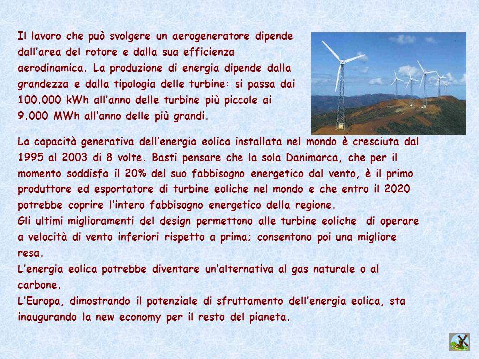 Il lavoro che può svolgere un aerogeneratore dipende dallarea del rotore e dalla sua efficienza aerodinamica. La produzione di energia dipende dalla g