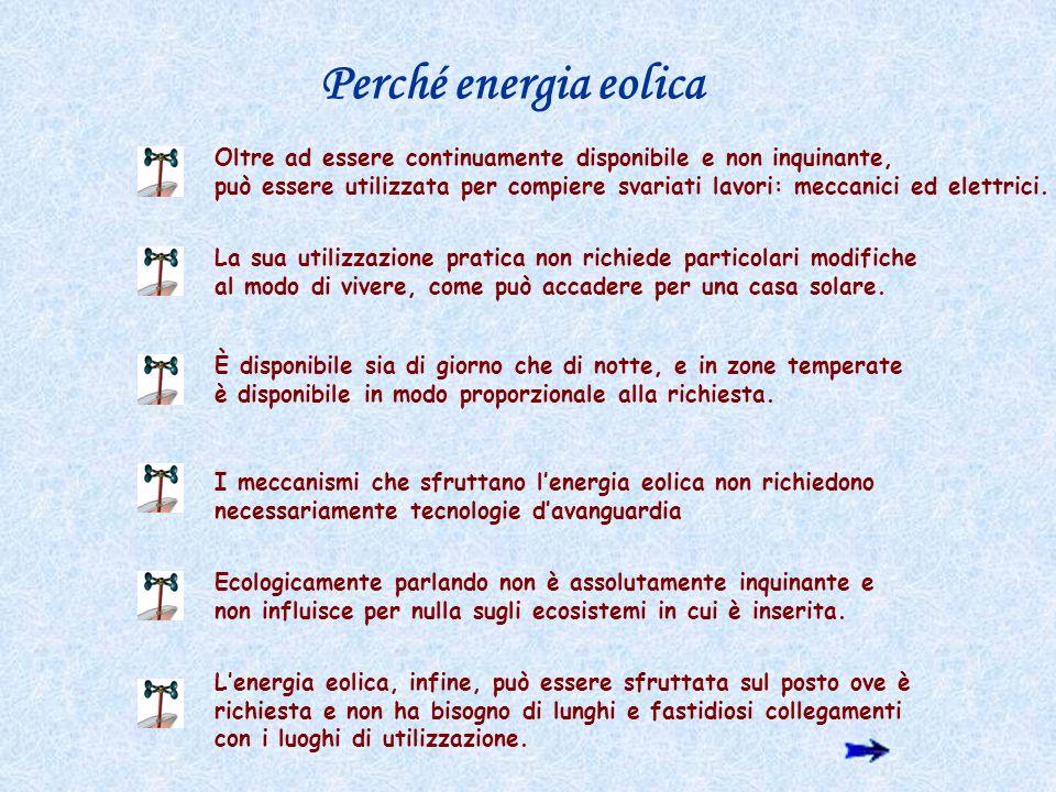 Per energia eolica si intende la conversione dell energia cinetica del vento in energia meccanica o elettrica.