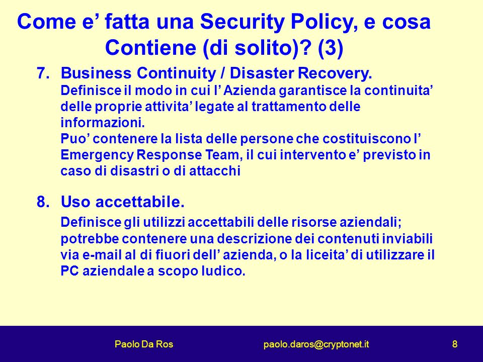 Paolo Da Ros paolo.daros@cryptonet.it 8 Come e fatta una Security Policy, e cosa Contiene (di solito).