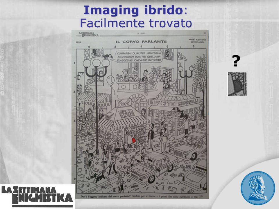 Imaging ibrido: Facilmente trovato ?